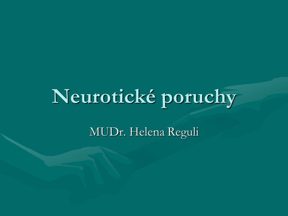 Neurotické poruchy MUDr. Helena Reguli