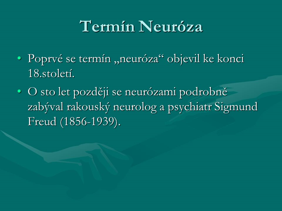 "Termín Neuróza Poprvé se termín ""neuróza"" objevil ke konci 18.století.Poprvé se termín ""neuróza"" objevil ke konci 18.století. O sto let později se neu"