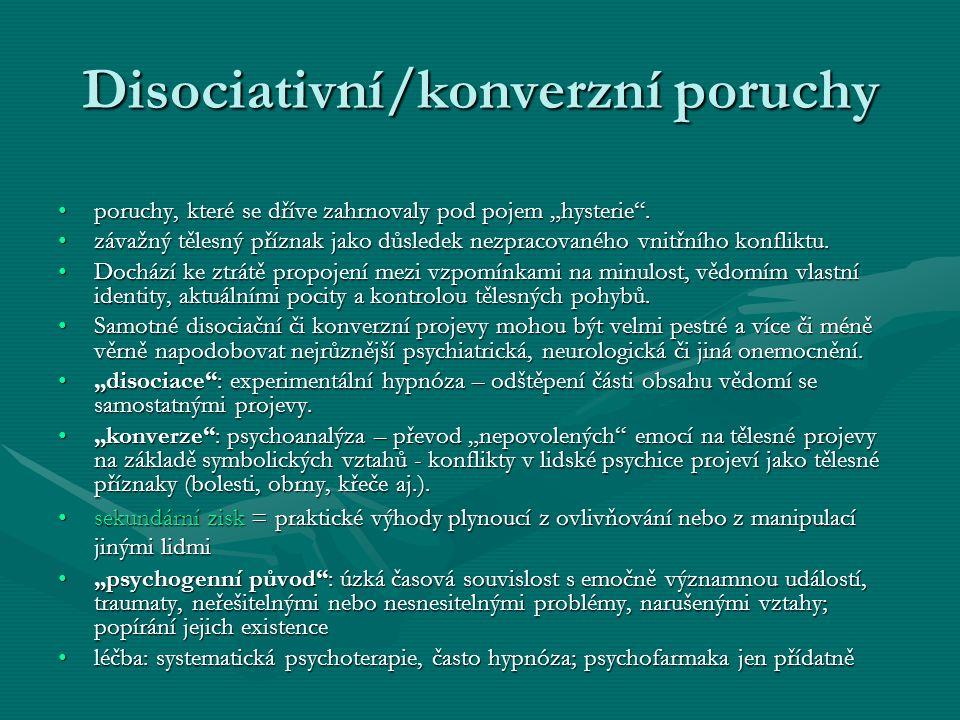 """Disociativní/konverzní poruchy poruchy, které se dříve zahrnovaly pod pojem """"hysterie"""".poruchy, které se dříve zahrnovaly pod pojem """"hysterie"""". závažn"""