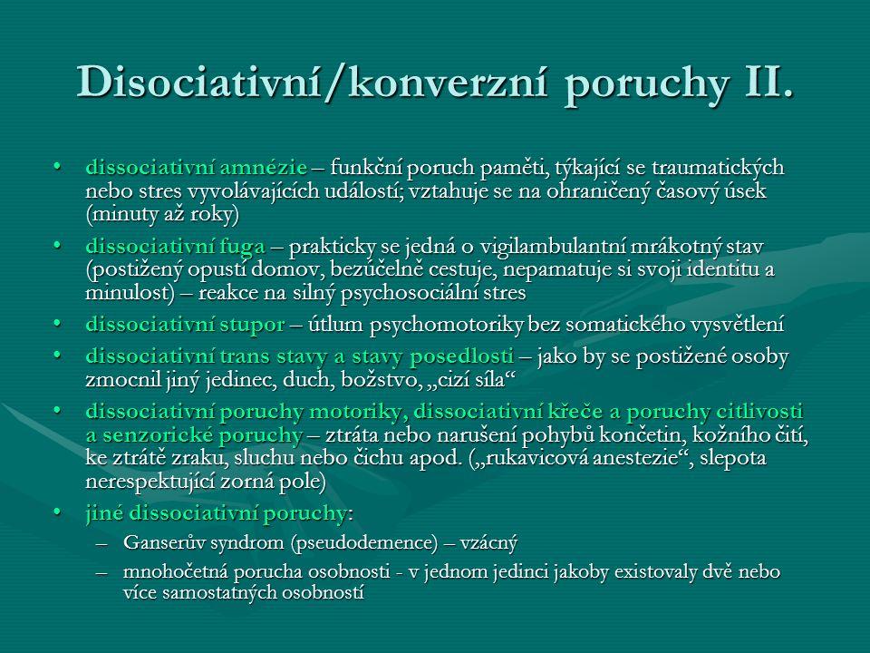 Disociativní/konverzní poruchy II. dissociativní amnézie – funkční poruch paměti, týkající se traumatických nebo stres vyvolávajících událostí; vztahu