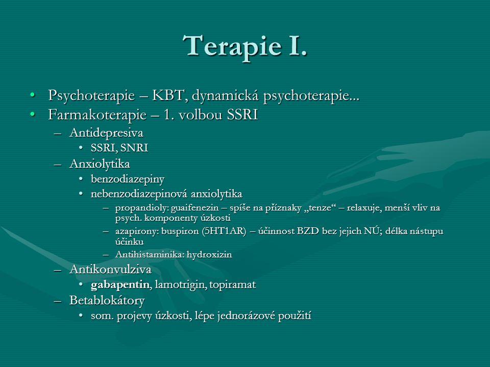 Terapie I. Psychoterapie – KBT, dynamická psychoterapie...Psychoterapie – KBT, dynamická psychoterapie... Farmakoterapie – 1. volbou SSRIFarmakoterapi