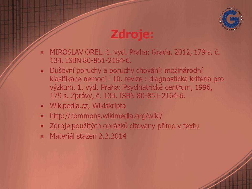 Zdroje: MIROSLAV OREL. 1. vyd. Praha: Grada, 2012, 179 s.