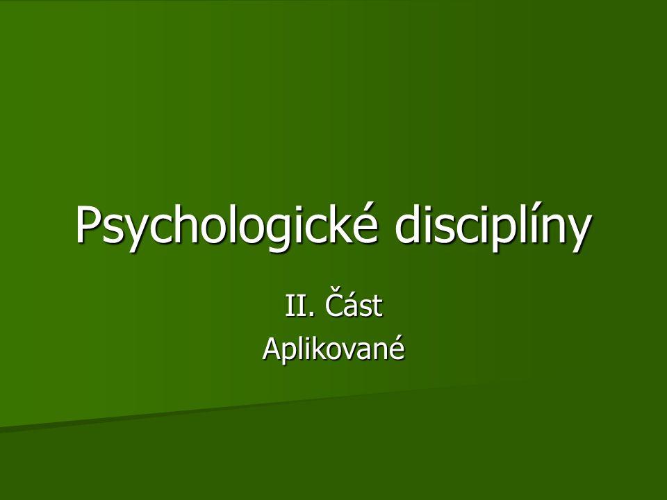 Psychologické disciplíny II. Část Aplikované