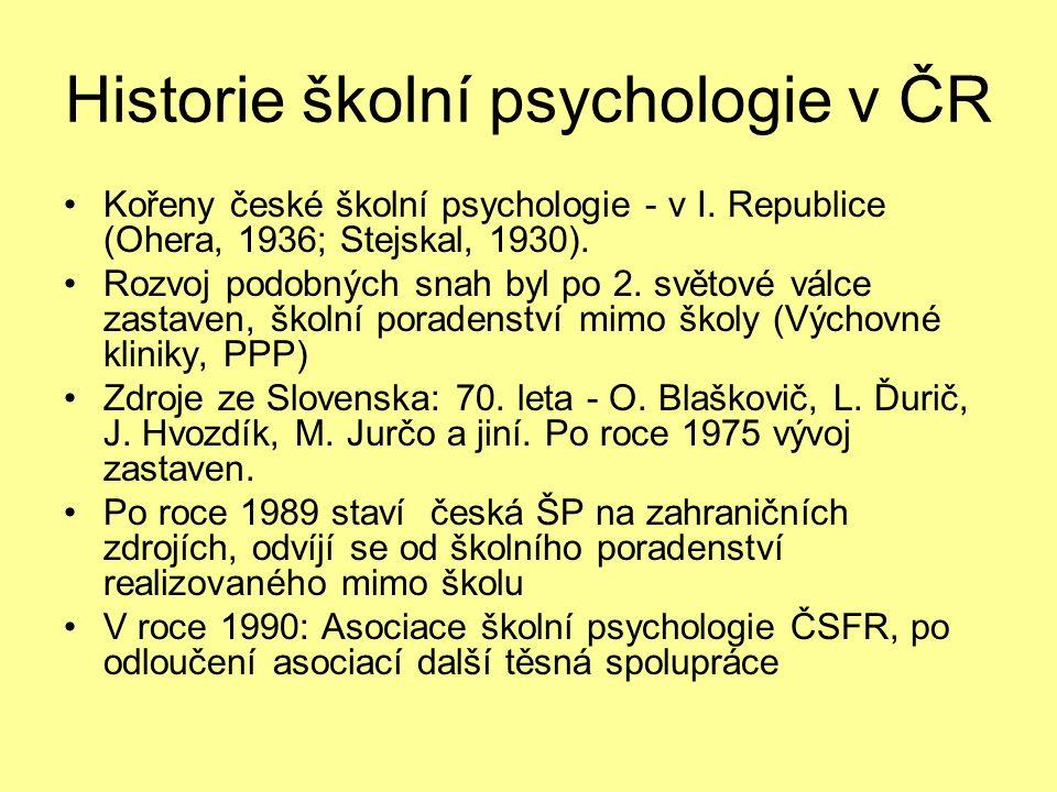 Historie školní psychologie v ČR Kořeny české školní psychologie - v I.