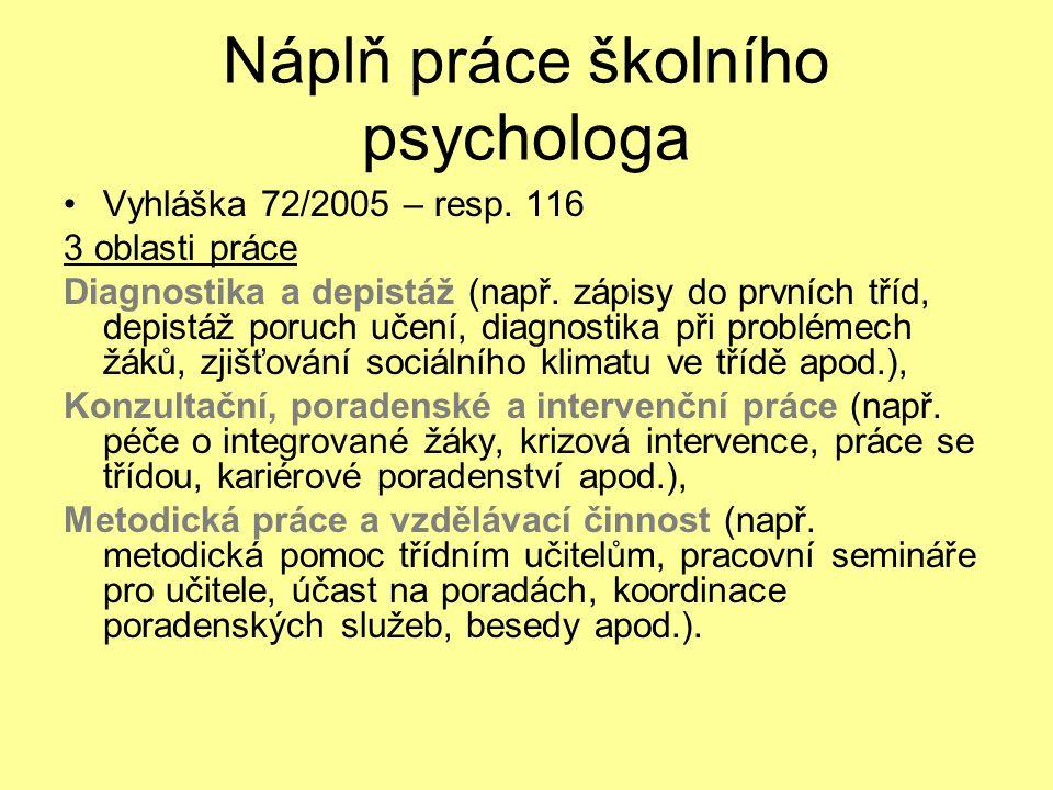 Náplň práce školního psychologa Vyhláška 72/2005 – resp.