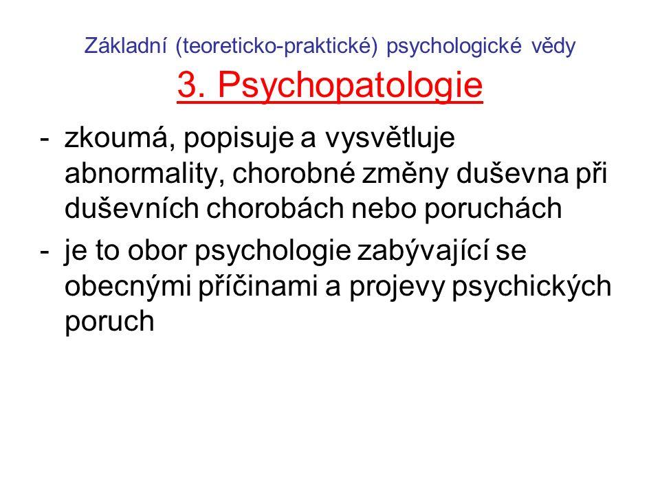 Základní (teoreticko-praktické) psychologické vědy 3.