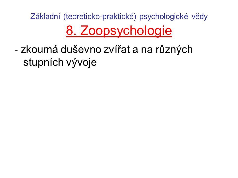 Základní (teoreticko-praktické) psychologické vědy 8.
