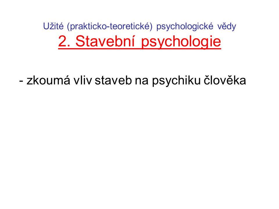 Užité (prakticko-teoretické) psychologické vědy 2.