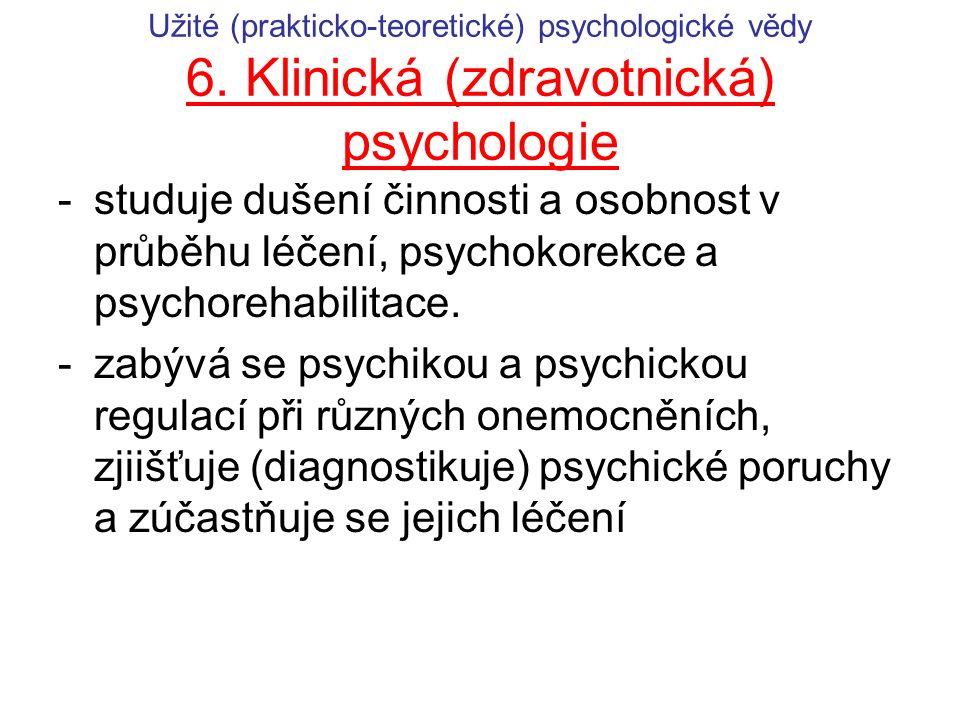 Užité (prakticko-teoretické) psychologické vědy 6.