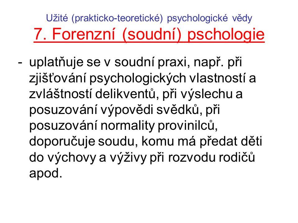 Užité (prakticko-teoretické) psychologické vědy 7.