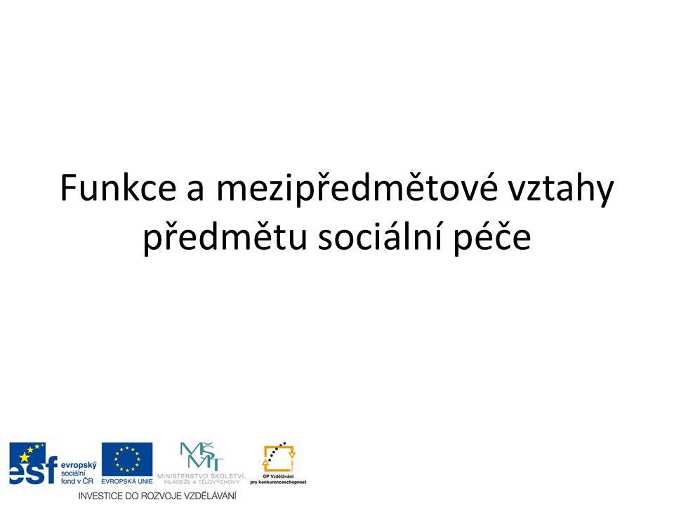 Funkce a mezipředmětové vztahy předmětu sociální péče