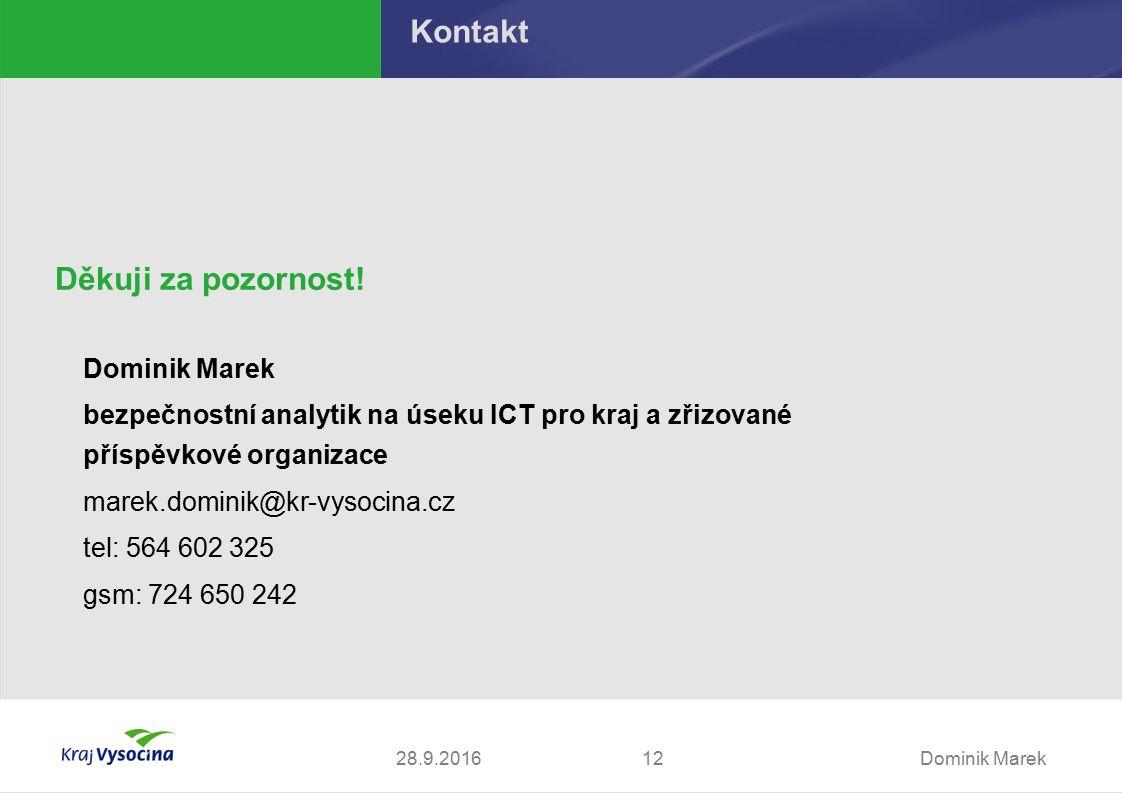 Dominik Marek Kontakt Děkuji za pozornost.