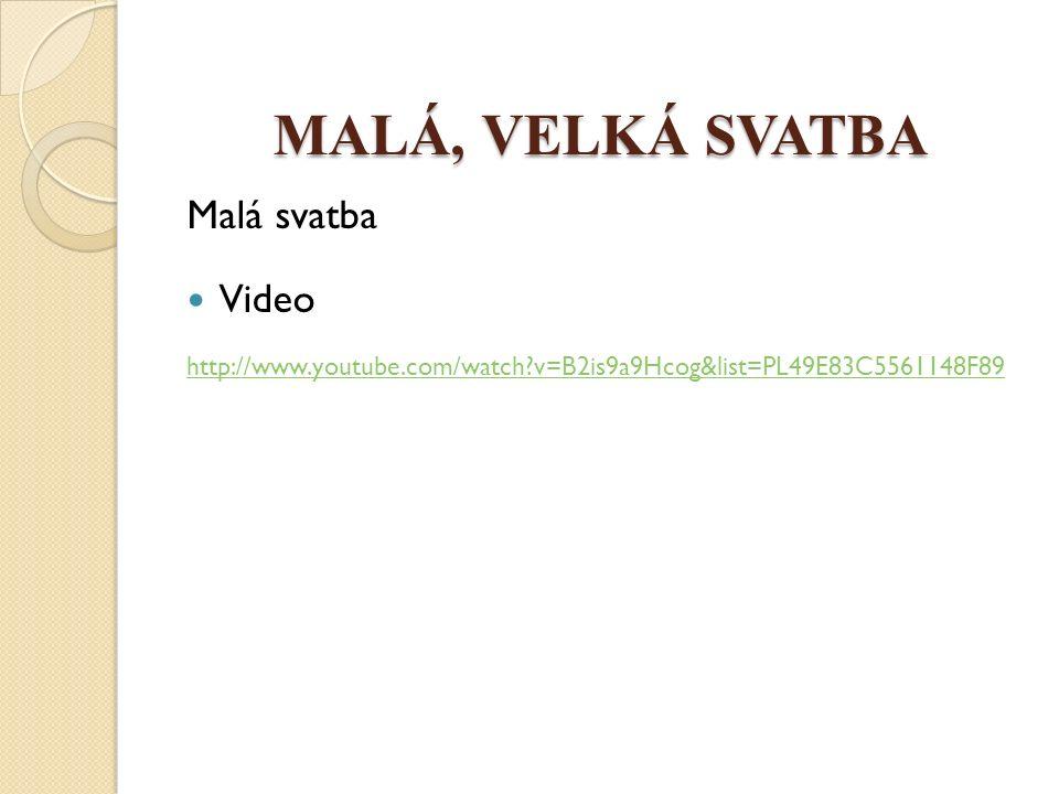 MALÁ, VELKÁ SVATBA Malá svatba Video http://www.youtube.com/watch v=B2is9a9Hcog&list=PL49E83C5561148F89