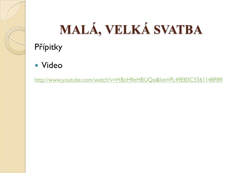 MALÁ, VELKÁ SVATBA Přípitky Video http://www.youtube.com/watch v=HBcH9eHBUQo&list=PL49E83C5561148F89