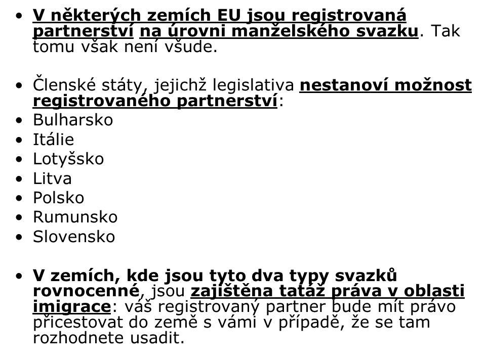 V některých zemích EU jsou registrovaná partnerství na úrovni manželského svazku.
