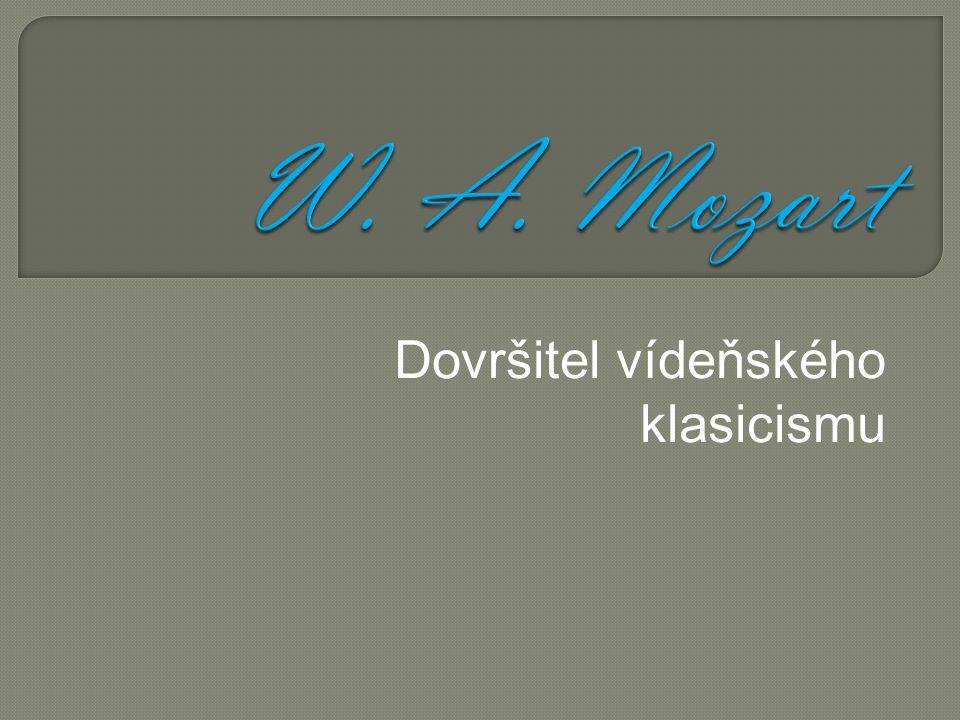 Dovršitel vídeňského klasicismu