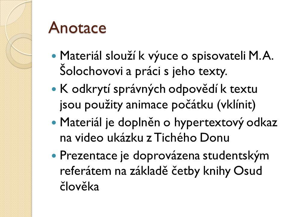 Anotace Materiál slouží k výuce o spisovateli M. A.