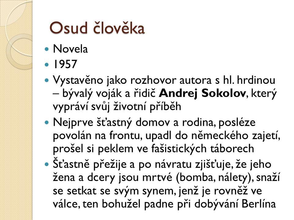 Osud člověka Novela 1957 Vystavěno jako rozhovor autora s hl.