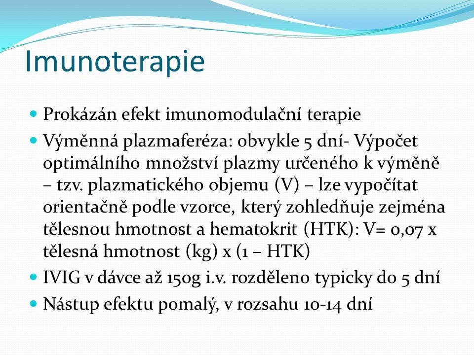 Imunoterapie Prokázán efekt imunomodulační terapie Výměnná plazmaferéza: obvykle 5 dní- Výpočet optimálního množství plazmy určeného k výměně – tzv.