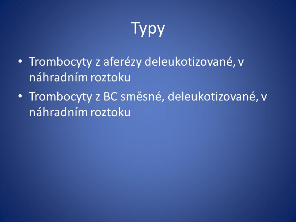 Typy Trombocyty z aferézy deleukotizované, v náhradním roztoku Trombocyty z BC směsné, deleukotizované, v náhradním roztoku