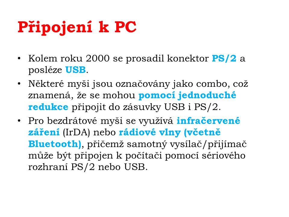 Připojení k PC Kolem roku 2000 se prosadil konektor PS/2 a posléze USB.