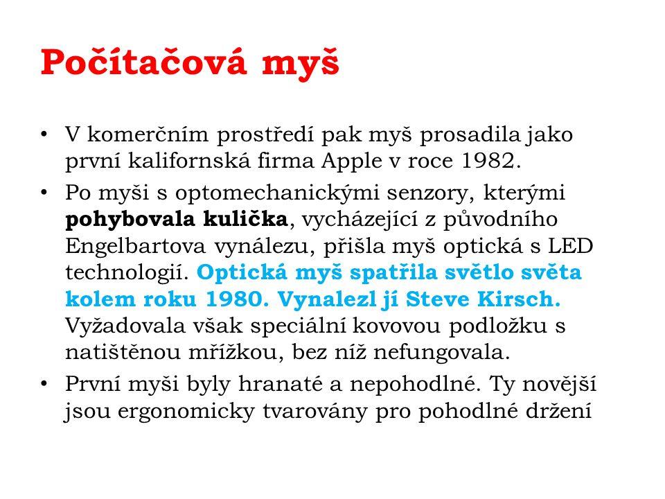 Počítačová myš V komerčním prostředí pak myš prosadila jako první kalifornská firma Apple v roce 1982.