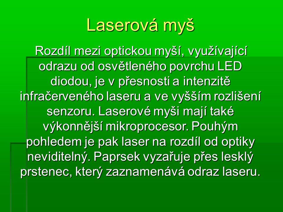 Rozdíl mezi optickou myší, využívající odrazu od osvětleného povrchu LED diodou, je v přesnosti a intenzitě infračerveného laseru a ve vyšším rozlišení senzoru.