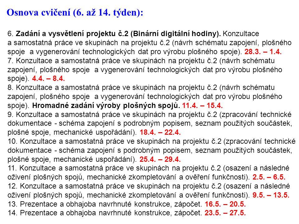 6. Zadání a vysvětlení projektu č.2 (Binární digitální hodiny). Konzultace a samostatná práce ve skupinách na projektu č.2 (návrh schématu zapojení, p