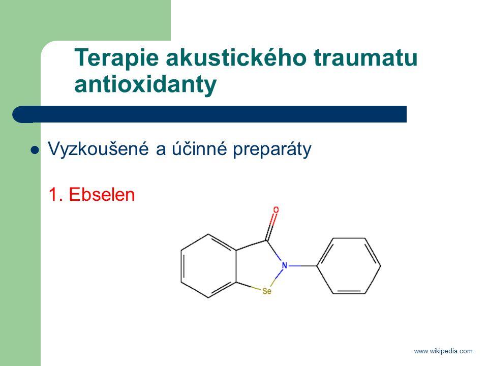 Terapie akustického traumatu antioxidanty Vyzkoušené a účinné preparáty 1.
