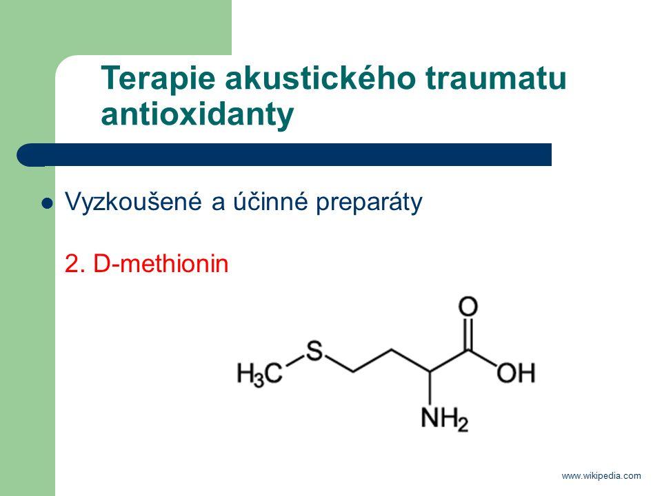 Terapie akustického traumatu antioxidanty Vyzkoušené a účinné preparáty 2.