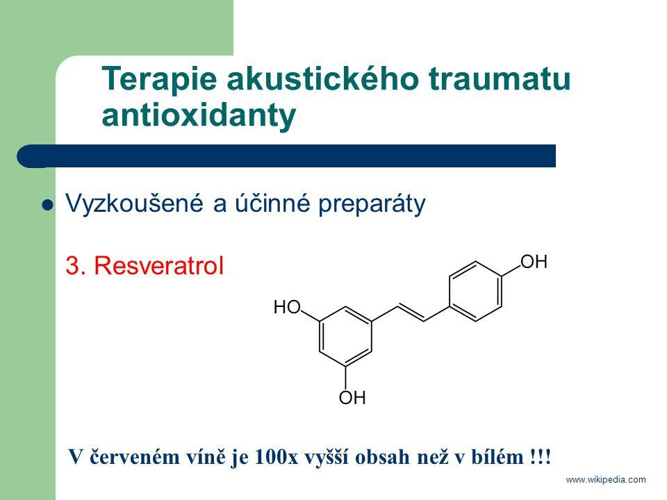 Terapie akustického traumatu antioxidanty Vyzkoušené a účinné preparáty 3.