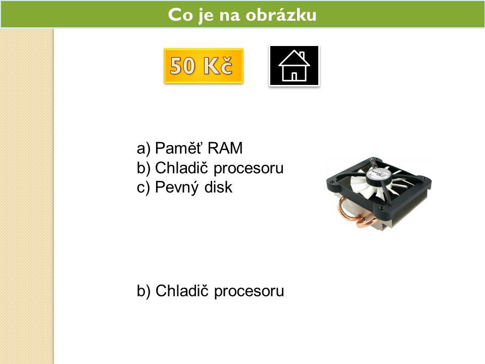 Co je na obrázku a)Paměť RAM b)Chladič procesoru c)Pevný disk b) Chladič procesoru