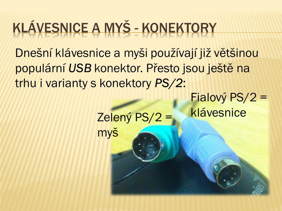 Dnešní klávesnice a myši používají již většinou populární USB konektor.