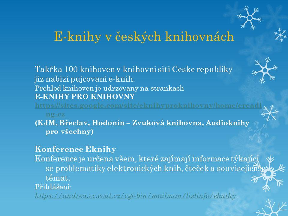 E-knihy v českých knihovnách Takřka 100 knihoven v knihovni siti Ceske republiky jiz nabizi pujcovani e-knih. Prehled knihoven je udrzovany na stranka