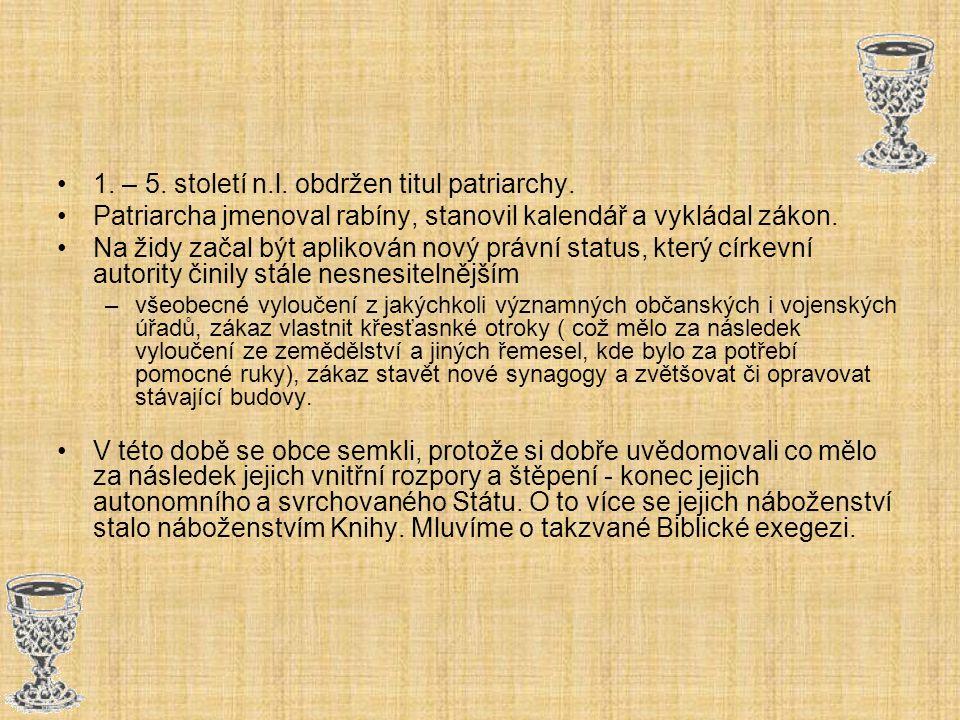 1. – 5. století n.l. obdržen titul patriarchy.