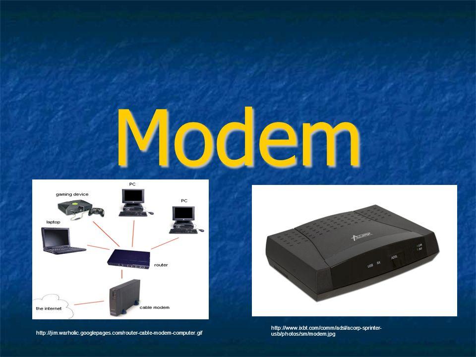 Modem http://www.ixbt.com/comm/adsl/acorp-sprinter- usb/photos/sm/modem.jpg http://jim.warholic.googlepages.com/router-cable-modem-computer.gif