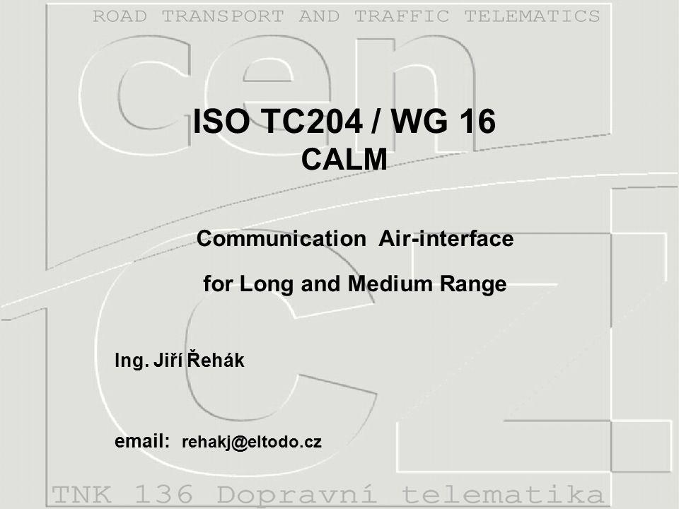 Obsah prezentace  CALM – představení  CALM – architektura, standardizace  TC204 / WG 16 – činnosti za rok 2006