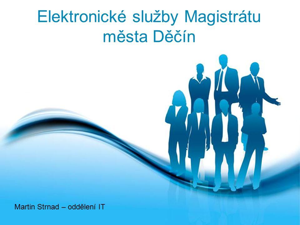 Free Powerpoint Templates Page Free Powerpoint Templates Elektronické služby Magistrátu města Děčín Martin Strnad – oddělení IT