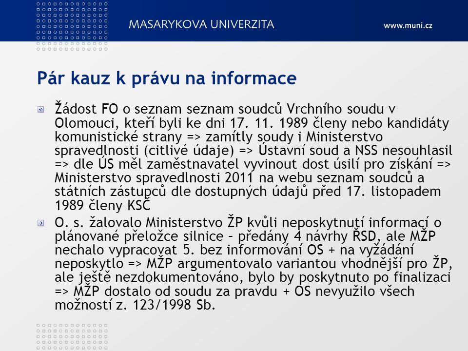 Pár kauz k právu na informace Žádost FO o seznam seznam soudců Vrchního soudu v Olomouci, kteří byli ke dni 17.