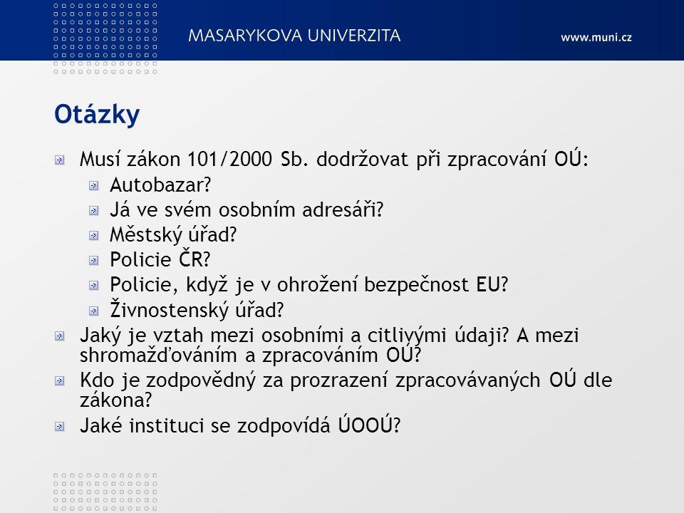 Otázky Musí zákon 101/2000 Sb. dodržovat při zpracování OÚ: Autobazar.