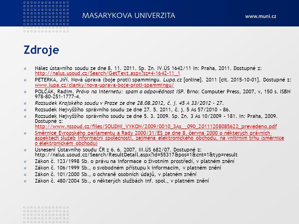 Zdroje Nález ústavního soudu ze dne 8. 11. 2011.
