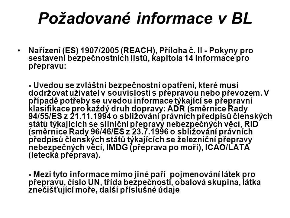 Požadované informace v BL Nařízení (ES) 1907/2005 (REACH), Příloha č. II - Pokyny pro sestavení bezpečnostních listů, kapitola 14 Informace pro přepra