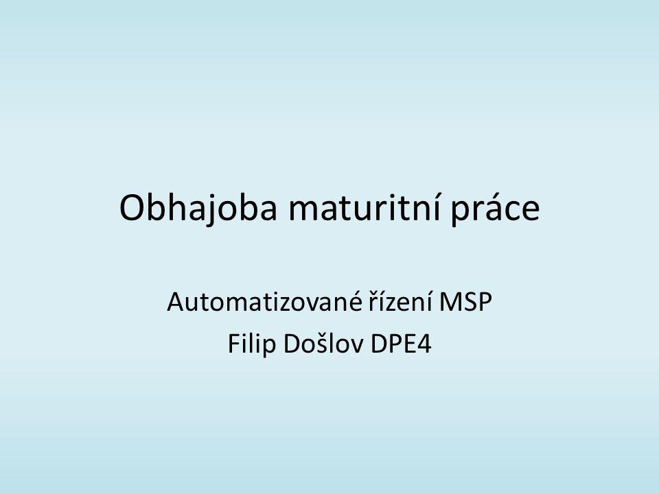 Obhajoba maturitní práce Automatizované řízení MSP Filip Došlov DPE4