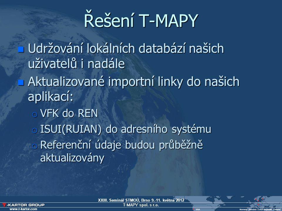 XXIII. Seminář STMOÚ, Brno 9.-11. května 2012 T-MAPY spol.