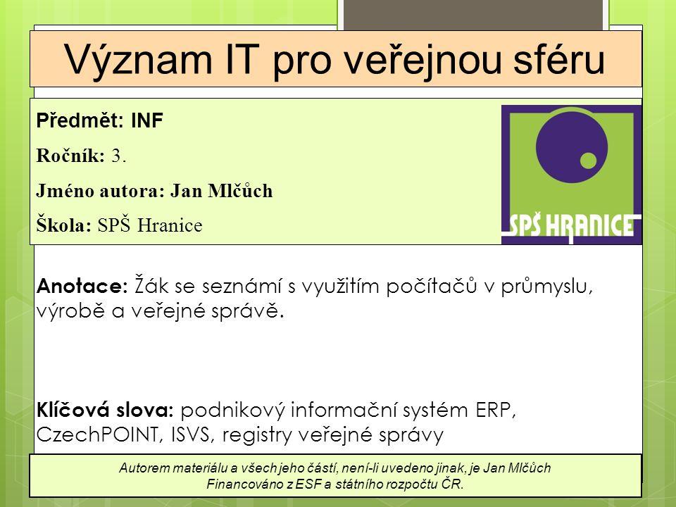 Použité zdroje Autorem materiálu a všech jeho částí, není-li uvedeno jinak, je Jan Mlčůch Financováno z ESF a státního rozpočtu ČR.
