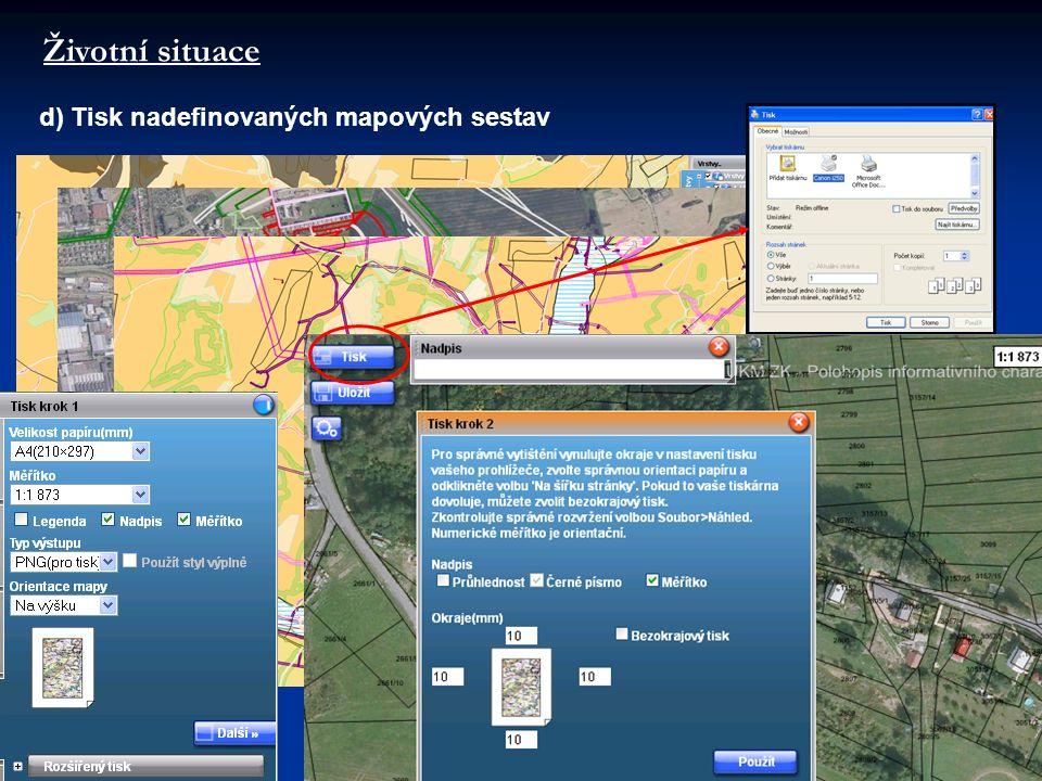 d) Tisk nadefinovaných mapových sestav Životní situace