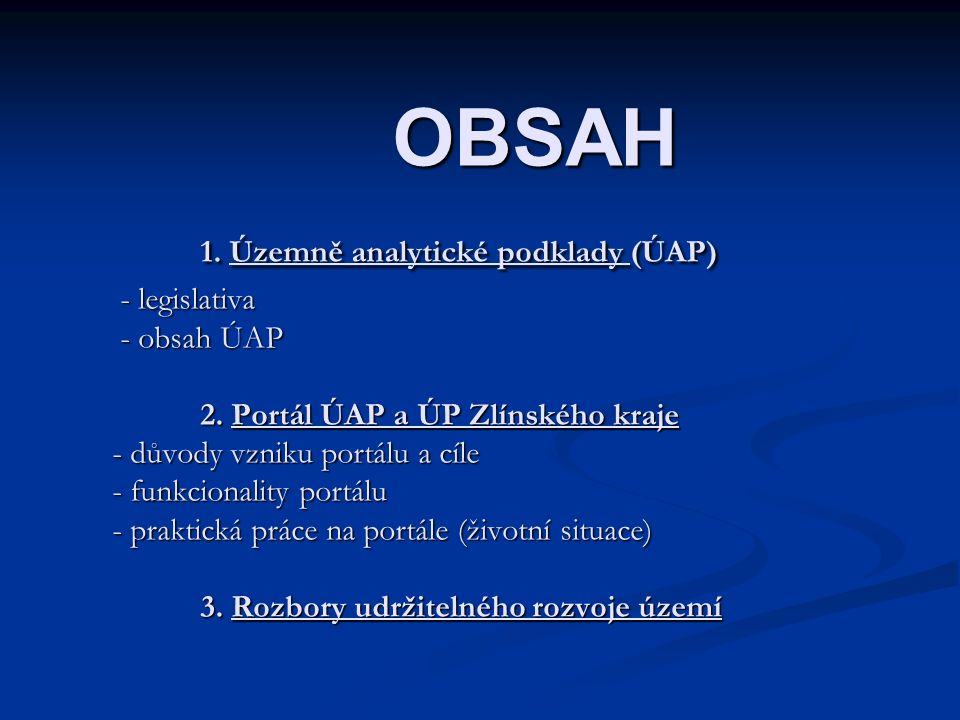 OBSAH 1. Územně analytické podklady (ÚAP) - legislativa - obsah ÚAP 2.