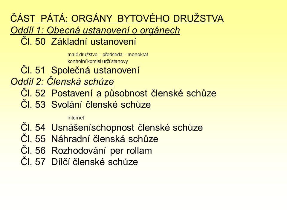 ČÁST PÁTÁ: ORGÁNY BYTOVÉHO DRUŽSTVA Oddíl 1: Obecná ustanovení o orgánech Čl.