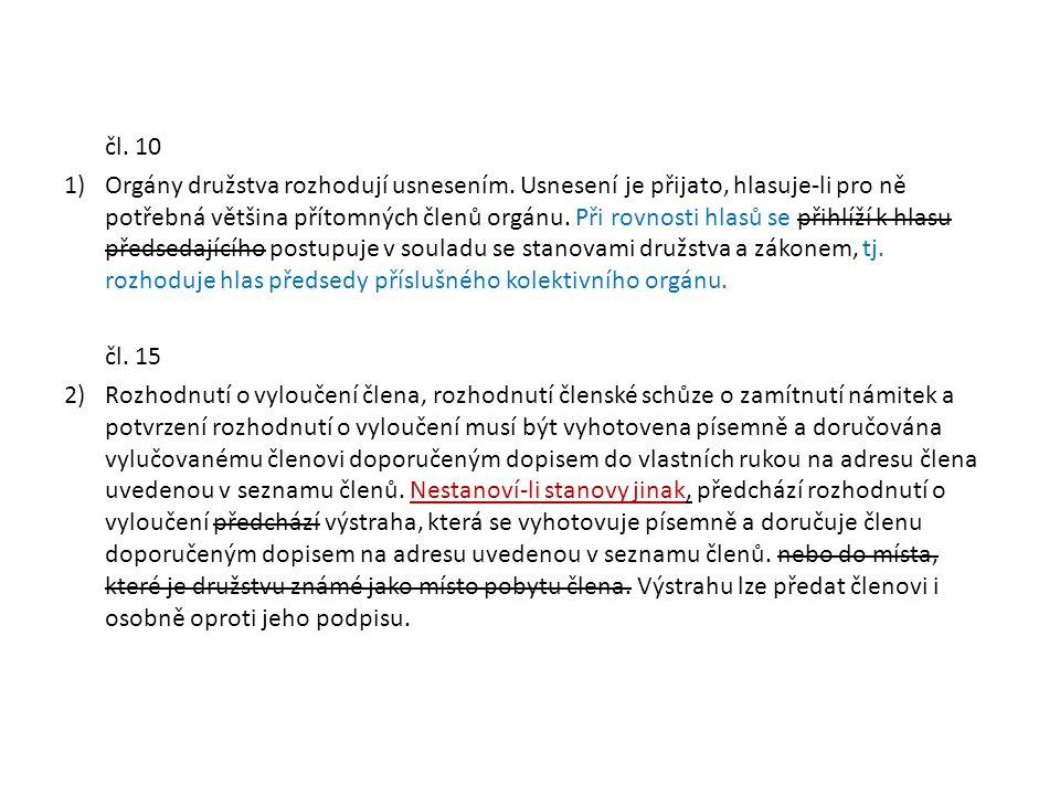 čl. 10 1)Orgány družstva rozhodují usnesením.