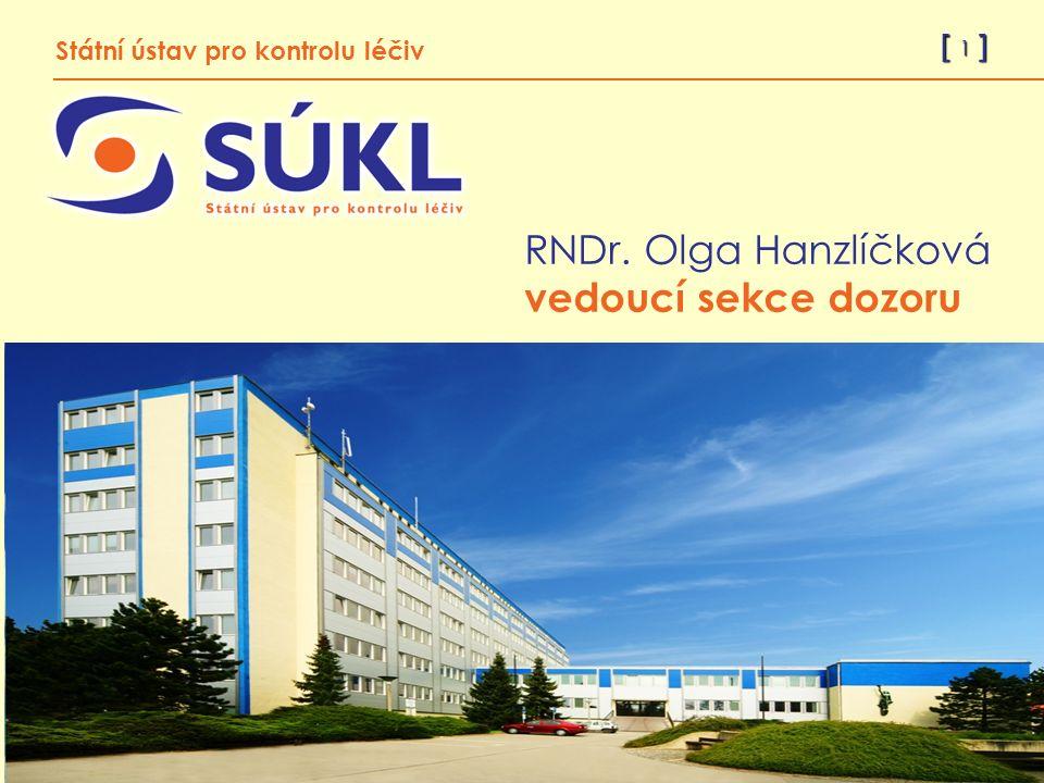 [ 1 ] RNDr. Olga Hanzlíčková © 2010 Státní ústav pro kontrolu léčiv RNDr.